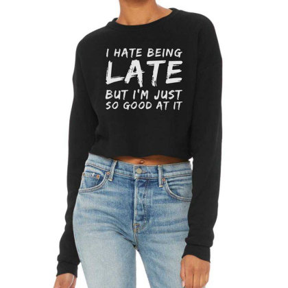 I Hate Being Late Cropped Sweater Designed By Samkal