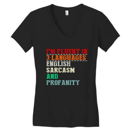 I'm Fluent In 3 Languages English Sarcasm And Profanity Women's V-neck T-shirt Designed By Faical