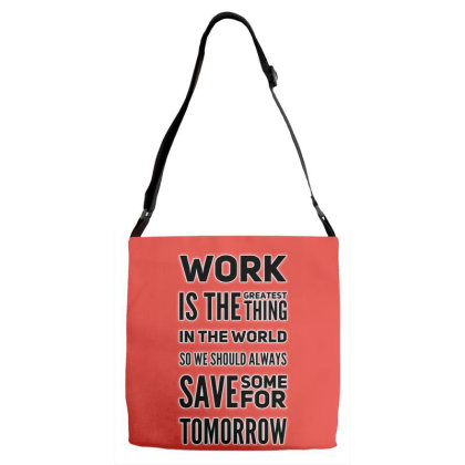 Work Is Greatest Thing Adjustable Strap Totes Designed By Samkal