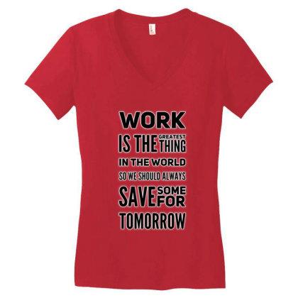 Work Is Greatest Thing Women's V-neck T-shirt Designed By Samkal