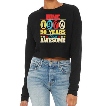 June 1970 50 Years Of Being Awesome Cropped Sweater Designed By Ashlıcar