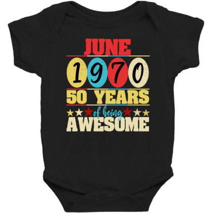 June 1970 50 Years Of Being Awesome Baby Bodysuit Designed By Ashlıcar