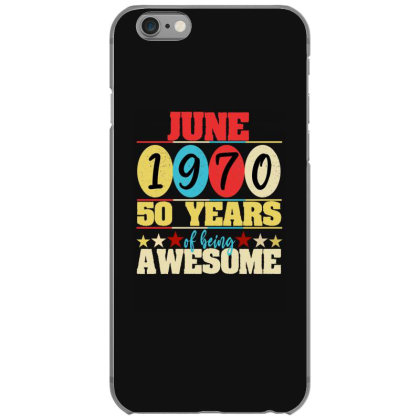 June 1970 50 Years Of Being Awesome Iphone 6/6s Case Designed By Ashlıcar