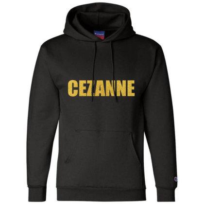 Cezanne, Premium Shirt, Cezanne Shirt, Paul Cezanne, Cezanne Art... Champion Hoodie Designed By Word Power