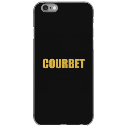 Courbet, Inspiration Shirt, Gustave Courbet, Courbet Shirt... Iphone 6/6s Case Designed By Word Power
