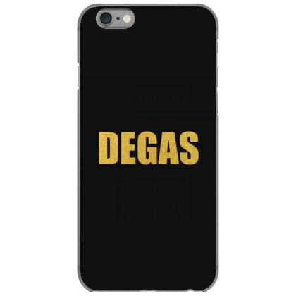 Degas, Inspiration Shirt, Degas Shirt, Edgar Degas, Degas Mug... Iphone 6/6s Case Designed By Word Power