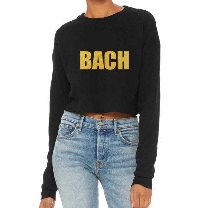 Bach, Inspiration Shirt, Bach Shirt, Johann Sebastian Bach... Cropped Sweater Designed By Word Power