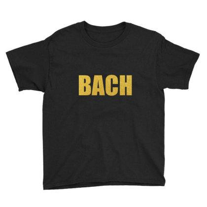 Bach, Inspiration Shirt, Bach Shirt, Johann Sebastian Bach... Youth Tee Designed By Word Power