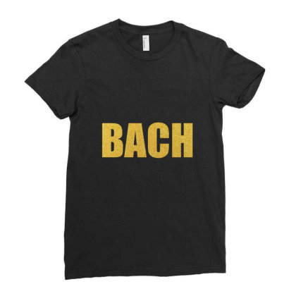 Bach, Inspiration Shirt, Bach Shirt, Johann Sebastian Bach... Ladies Fitted T-shirt Designed By Word Power