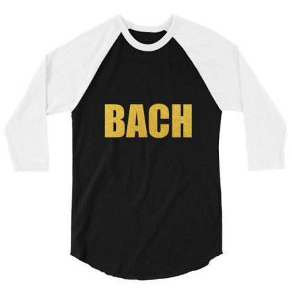Bach, Inspiration Shirt, Bach Shirt, Johann Sebastian Bach... 3/4 Sleeve Shirt Designed By Word Power