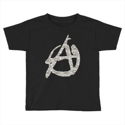 Anarchy Dollars Toddler T-shirt Designed By Dav