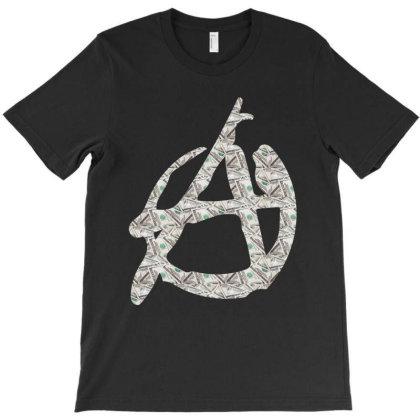 Anarchy Dollars T-shirt Designed By Dav