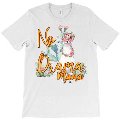 No Drama Mama T-shirt Designed By Badaudesign