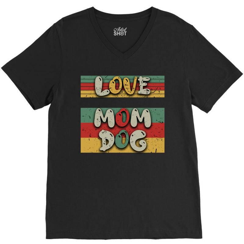 Love Mom Dog V-neck Tee | Artistshot