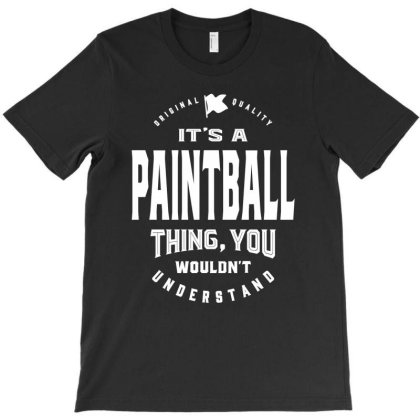 It's A Paintball Thing - Paintball Gifts T-shirt Designed By Cidolopez
