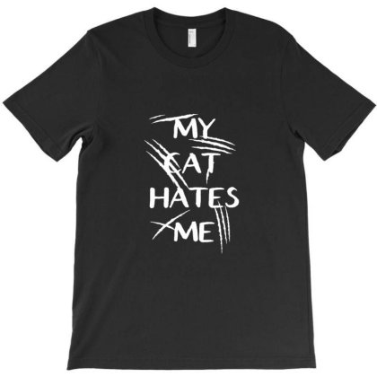 My Cat Hates Me T-shirt Designed By Sr88