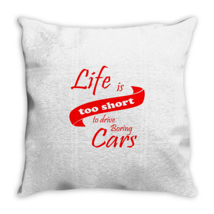 Live Is Too Short To Drive Boring Cars Throw Pillow Designed By Nextmoon