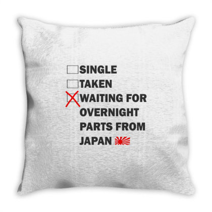 Single Taken Waiting For Overnight Parts Throw Pillow Designed By Nextmoon