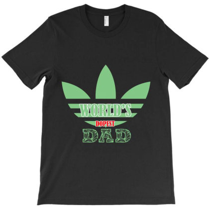 World's Dopest Dad T-shirt Designed By Redline77