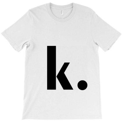 K (ok) Funny T-shirt Designed By Dc47