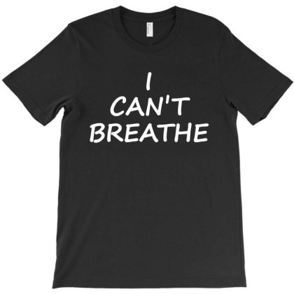 I Can`t Breathe White Print T-shirt Designed By Honeysuckle
