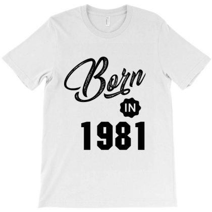 Born In 1981 T-shirt Designed By Chris Ceconello