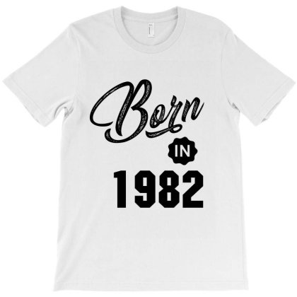 Born In 1982 T-shirt Designed By Chris Ceconello