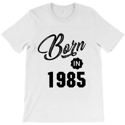 Born In 1985 T-shirt Designed By Chris Ceconello