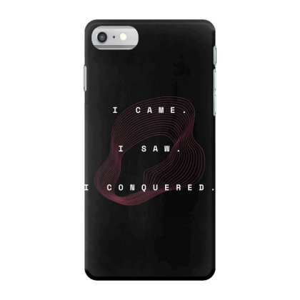 Conquer Design Iphone 7 Case Designed By The Sleepy Hero