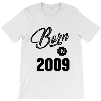Born In 2009 T-shirt Designed By Chris Ceconello