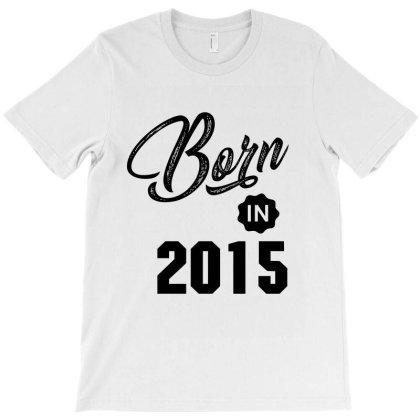 Born In 2015 T-shirt Designed By Chris Ceconello