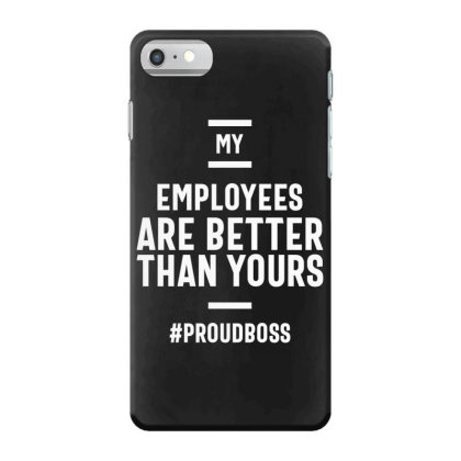 Employee Appreciation Gifts Funny Boss Gift Iphone 7 Case Designed By Cidolopez