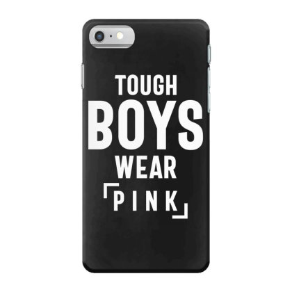 Tough Boys Wear Pink Cool Pink Iphone 7 Case Designed By Cidolopez