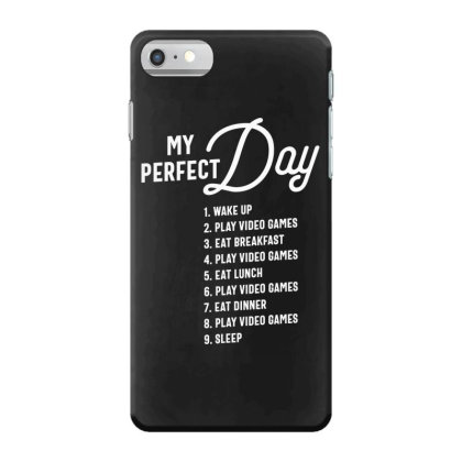 My Perfect Day Video Games Tee Funny Cool Gamer Iphone 7 Case Designed By Cidolopez