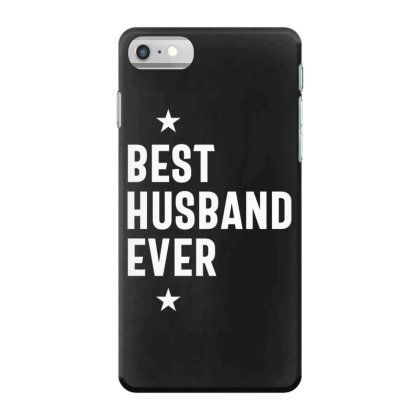 Wedding Anniversary Gifts Best Husband Ever Iphone 7 Case Designed By Cidolopez