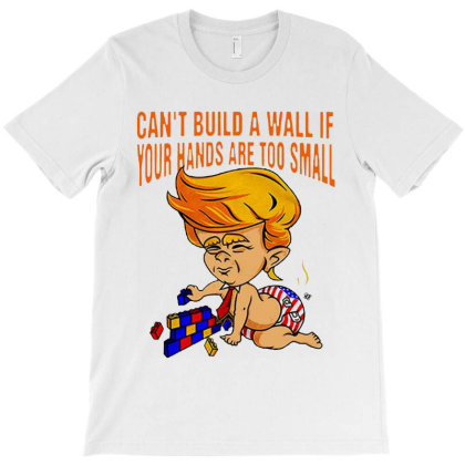 Funny Trump Can't Build A Wall T-shirt Designed By Brave Tees