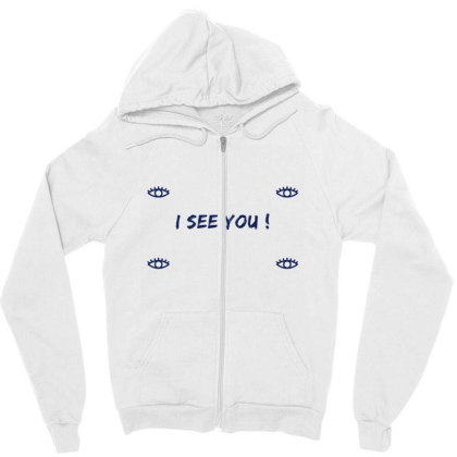 I See You Design Zipper Hoodie Designed By The Sleepy Hero