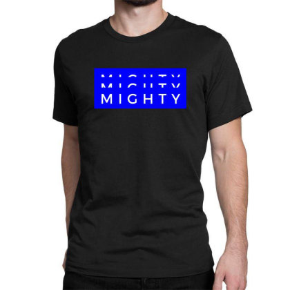 Mighty Design Classic T-shirt Designed By The Sleepy Hero