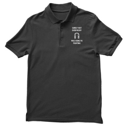 Mens Surely Not Everybody Was Kung Fu Fighting Cool Cute Fathers Day Men's Polo Shirt