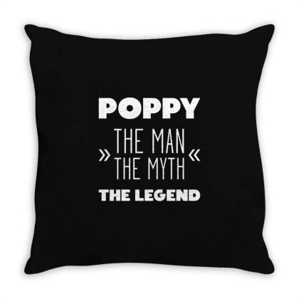 Mens Poppy The Man The Myth The Legend Cool Cute Fathers Day Gift Funn Throw Pillow Designed By Diogo Calheiros