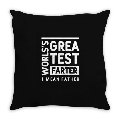 Mens Worlds Greatest Farter I Mean Father Cool Cute Fathers Day Gift F Throw Pillow Designed By Diogo Calheiros