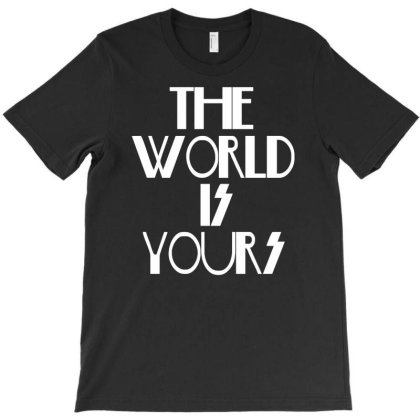 The World Is Yours T-shirt Designed By Funtee
