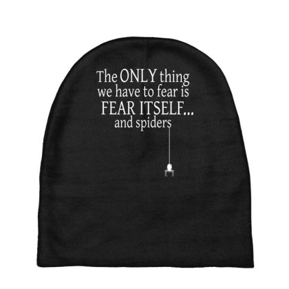 The Only Thing We Have To Fear Baby Beanies Designed By Farh4n
