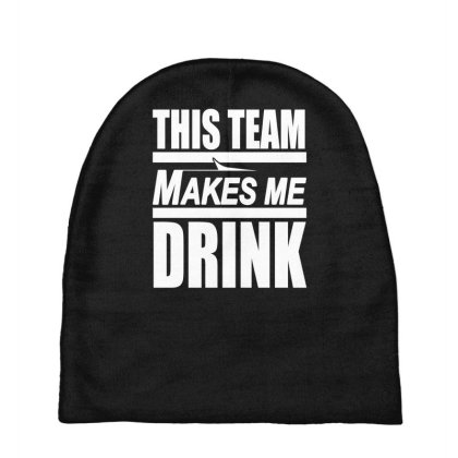 This Team Makes Me Drink Ny Jets Baby Beanies Designed By Farh4n