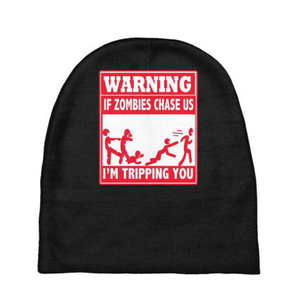 Warning If Zombies Chase Us I'm Tripping You Baby Beanies Designed By Farh4n