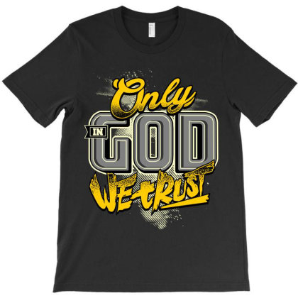 Trust To God T-shirt Designed By Spoilerinc