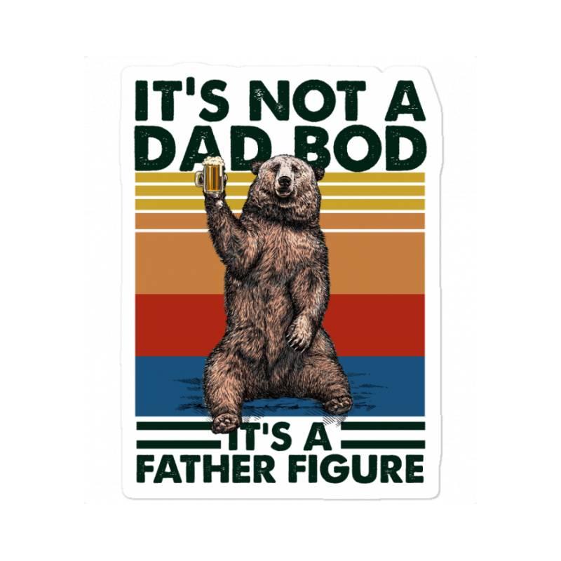 Happy Father's Day It's Not A Dad Bod It's A Father Figure Sticker   Artistshot