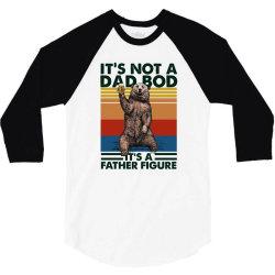 happy father's day it's not a dad bod it's a father figure 3/4 Sleeve Shirt | Artistshot