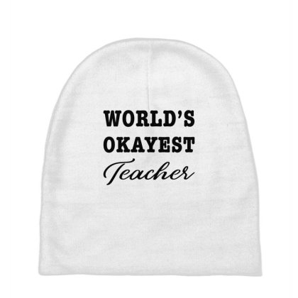 World's Okayest - Teaches Cool Job Gift Baby Beanies Designed By Diogo Calheiros