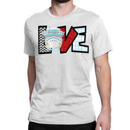 Love Cruise Classic T-shirt Designed By Ashlıcar